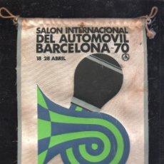 Banderines de colección: ANTIGUO BANDERIN DEL SALON INTERNACIONAL DEL AUTOMOVIL DE BARCELONA. 1970. Lote 32367929