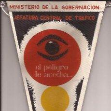 Banderines de colección: BANDERIN-JEFATURA CENTRAL DE TRAFICO-EL PELIGRO LE ACECHA SEA PRUDENTE-AÑOS 60-. Lote 33705949