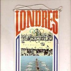 Banderines de colección: ANTIGUO BANDERIN LONDRES 1908 DORANDO PIETRI ATLETISMO OLIMPIADAS BIMBO. Lote 38047978