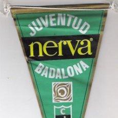 Banderines de colección: BANDERIN JUVENTUD NERVA BADALONA1967. Lote 40418215