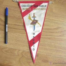 Banderines de colección: BANDERIN DEL COLEGIO SAN PABLO - PADRES AGUSTINOS DE MADRID. Lote 40458317