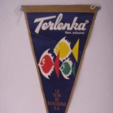 Banderines de colección: BANDERÍN DE LA SEDA DE BARCELONA S A. TERLENKA. IRUPÉ Nº 364. EN TELA. MIDE: 29 X 14,5 CMS.. Lote 41086066