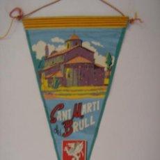 Banderines de colección: BANDERÍN-SOUVENIR DE SANT MARTI DEL BRULL. IRUPÉ. EN TELA. MIDE: 27,6 X 14,6 CMS.. Lote 41086863