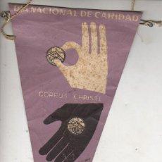 Banderines de colección: BANDERIN DIA NACIONAL DE CARIDAD - CORPUS CRISTI DAD Y SE OS DARA. Lote 41790670