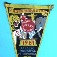 Banderines de colección: BANDERÍN VI FESTIVAL MUNDIAL DEL CIRCO. PALACIO MUNICIPAL DE DEPORTES BARCELONA, 1961.. Lote 42777378