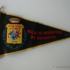 Banderines de colección: BANDERIN FESTIVAL MUNDIAL DEL CIRCO 1957 PALACIO MUNICIPAL DE DEPORTES BARCELONA. Lote 44249946