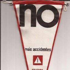 Banderines de colección: BANDERIN-NO MAS ACCIDENTES JEFATURA CENTRAL DE TRAFICO-AÑOS 60. Lote 47064395