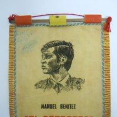 Banderines de colección: BANDERIN ANTIGUO DE MANUEL BENITEZ EL CORDOBES. Lote 47770930