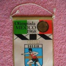 Banderines de colección: OLIMPIADA MÉXICO 1968 BANDERÍN SUECIA XENIGRAPH. Lote 49438570
