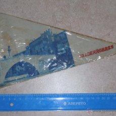 Banderines de colección: ANTIGUO BANDERIN DE TELA DE VALDERROBRES. Lote 50153391