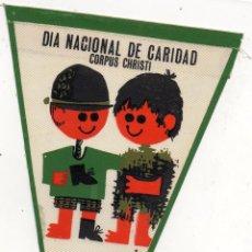 Banderines de colección: DIA NACIONAL DE CARIDAD, CORPUS CHRISTI, DAD Y SE OS DARA.. Lote 53059171