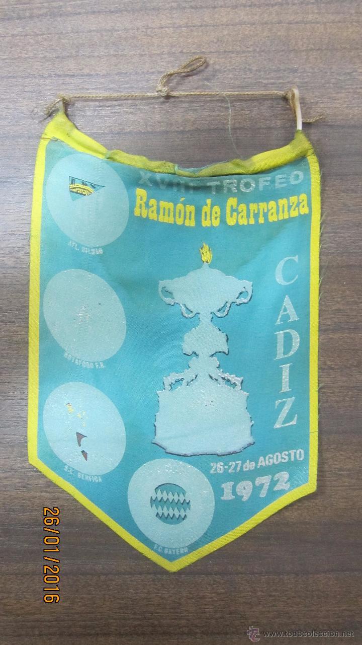 BANDERIN XVIII TROFEO RAMÓN DE CARRANZA. CADIZ. 26-27 DE AGOSTO 1972. (Coleccionismo - Banderines)
