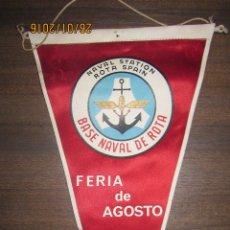 Banderines de colección: BANDERIN BASE NAVAL DE ROTA. FERIA DE AGOSTO.. Lote 54049172