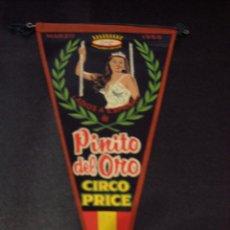 Banderines de colección: BANDERÍN CIRCO PRICE PINITO DEL ORO. Lote 56195077
