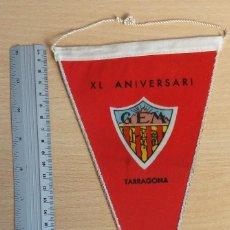 Banderines de colección: ANTIGUO BANDERIN AÑOS 60 DE TARRAGONA XL ANIVERSARI GEM ORIGINAL EN MUY BUEN ESTADO. Lote 58119295