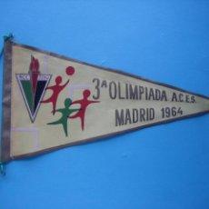 Banderines de colección: BANDERIN ANTIGUO - MADRID - 3ª OLIMPIADA A.C.E.S. 1964. Lote 58227296