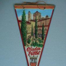Banderines de colección: BANDERIN DE LA ABADIA DE POBLET (TARRAGONA) - PLASTIFICADO - AÑOS 60 A 70... R - 1634. Lote 37147816