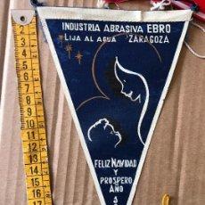 Banderines de colección: BANDERIN 1962 INDUSTRIA ABRASIVA EBRO - LIJA AL AGUA - ZARAGOZA - FELIZ NAVIDAD. Lote 90353424