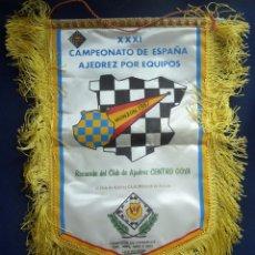 Fanions de collection: BANDERÍN. XXXI CAMPEONATO DE ESPAÑA DE AJEDREZ POR EQUIPOS. CENTRO GOYA. ARUCAS. GRAN CANARIA. 1987. Lote 93741740