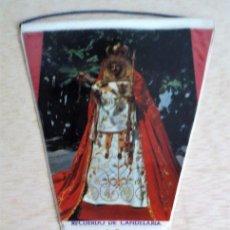 Banderines de colección: BANDERIN TURISTICO VIRGEN DE LA CANDELARIA, TENERIFE. AÑOS 60.. Lote 93865545