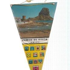 Banderines de colección: BANDERIN: CALPE, ALICANTE - IMAGEN DEL PEÑON DE IFACH Y MAPA CON RUTA DESDE VALENCIA EN TRASERA. Lote 95915651