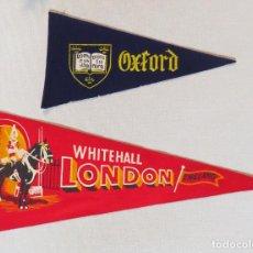 Banderines de colección: BANDERINES ANTIGUOS DE FIELTRO, OXFORD Y WHITEHALL LONDON. Lote 99844507