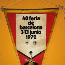 Banderines de colección: BANDERIN 40 FERIA DE BARCELONA 1972. Lote 100404874