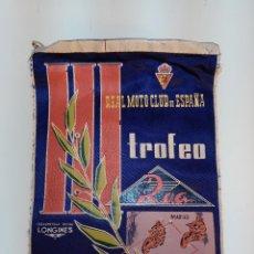 Banderines de colección: INTERESANTE BANDERÍN DEL TROFEO MADRID-BAENA-MÁLAGA-GRANADA - REAL MOTO CLUN ESPAÑA - FME -. Lote 110626383