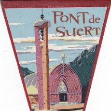 Banderines de colección: BANDERÍN PONT DE SUERT LÉRIDA AÑOS 60. Lote 110746187