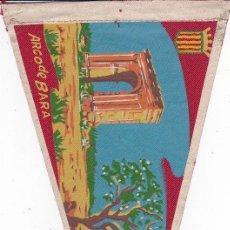Banderines de colección: BANDERÍN ARCO DE BARA TARRAGONA AÑOS 60 . Lote 111108383