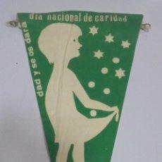 Banderines de colección: BANDERIN. DIA NACIONAL DE CARIDAD. CORPUS CHRISTI. DAD Y SE OS DARA. Lote 115088347