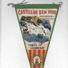Banderines de colección: BANDERIN: CASTELLAR DE,EN HUG - FONTS DEL LLOBREGATR Y ESCUDO. Lote 118429894