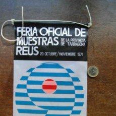 Banderines de colección: BANDERIN DE LA FERIA OFICIAL DE MUESTRAS DE LA PROVINCIA DE TARRAGONA. REUS. 1974. Lote 118697759