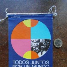 Banderines de colección: BANDERIN CARITAS. TODOS JUNTOS POR UN MUNDO MAS FRATERNO. CORPUS CHRISTI. Lote 118698971