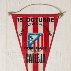 Banderines de colección: BANDERÍN HOMENAJE A CALLEJA - 1972. Lote 118927947