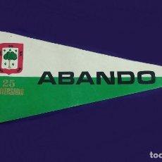 Banderines de colección: ANTIGUO BANDERIN GRANDE DE TELA ABANDO 25 ANIVERSARIO. BILBAO (VIZCAYA).(CLUB-DEPORTE-FUTBOL-ESCUDO). Lote 120918839