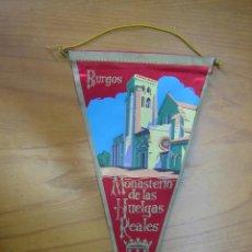Banderines de colección: ANTIGUO BANDERIN AÑOS 60.MONASTERIO DE LAS HUELGAS REALES. BURGOS. Lote 122435567