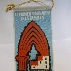 Galhardetes de coleção: BANDERÍN - EL PRIMER SEMINARIO ES LA FAMILIA - DIA DEL SEMINARIO. Lote 122883131