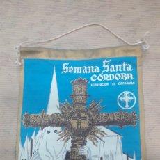 Banderines de colección: ANTIGUO BANDERÍN IRUPE AGRUPACIÓN COFRADÍAS SEMANA SANTA CÓRDOBA FRANCISCO DURÁN. Lote 125058760