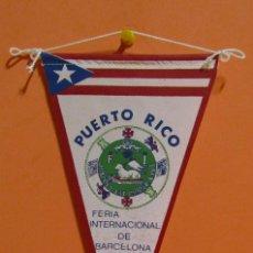 Banderines de colección: BANDERIN PUERTO RICO FERIA INTERNACIONAL DE BARCELONA AÑO 1968 12 X 23 CMS APROX. EXCELENTE. Lote 134982462