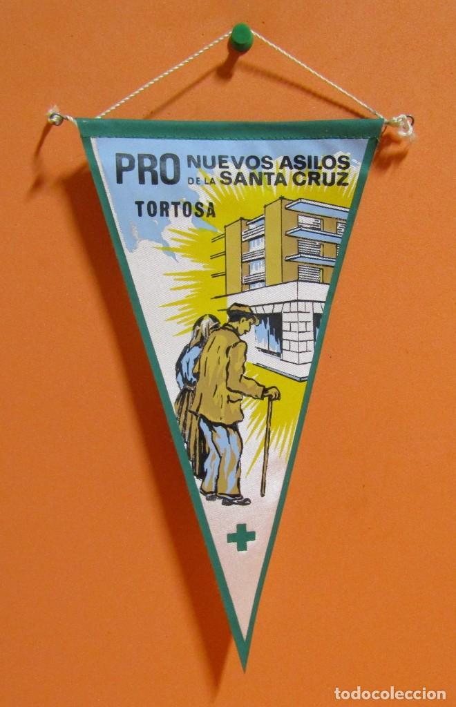 BANDERIN TORTOSA PRO NUEVOS ASILOS DE LA SANTA CRUZ 13 X 23,5 CMS APROX. (Coleccionismo - Banderines)
