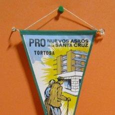 Banderines de colección: BANDERIN TORTOSA PRO NUEVOS ASILOS DE LA SANTA CRUZ 13 X 23,5 CMS APROX. . Lote 134983186