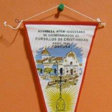 Banderines de colección: BANDERIN TORTOSA ASAMBLEA INTER-DIOCESANA CURSILLOS CRISTIANDAD ABRIL 1966 13 X 26,5 CMS APROX. . Lote 134983402