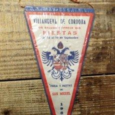 Banderines de colección: VILLANUEVA DE CORDOBA, 1968, ANTIGUO BANDERIN FIESTAS PATRONALES, 23 CMS. Lote 144247202
