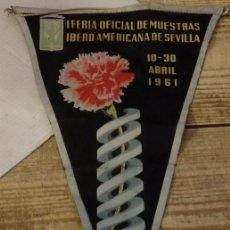 Banderines de colección: I FERIA OFICIAL DE MUESTRAS IBEROAMERICANA, SEVILLA, 10-30 ABRIL 1961. BANDERÍN DE TELA, AÑOS 60. Lote 144315694