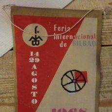 Banderines de colección: BANDERIN: FERIA INTERNACIONAL DE BILBAO. 14 AL 29 DE AGOSTO - AÑO 1968. ORIGINAL.. Lote 144328690