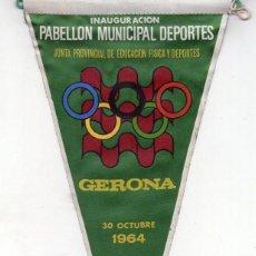 Banderines de colección: INAGURACION PABELLON MUNICIPAL DEPORTES GERONA 1964. Lote 144647086