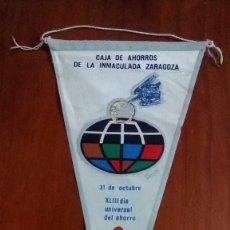 Banderines de colección: BANDERIN AÑOS 60 CAJA DE AHORROS DE LA INMACULADA ZARAGOZA. Lote 146752022