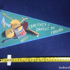 Banderines de colección: BANDERIN CANCIONES Y DANZAS DE ESPAÑA AÑOS 50 31X18CMS. Lote 151857862