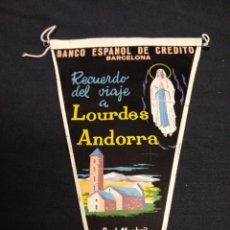 Banderines de colección: BANCO ESPAÑOL DE CREDITO - RECUERDO DEL VIAJE A LOURDES ANDORRA - 1962. Lote 155347630